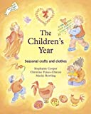 The Childrens Year: Seasonal Crafts and Clothes (Crafts and Family Activities)