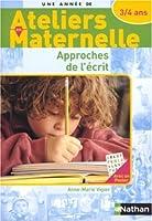 Approches de l'écrit avec les 3/4 ans : Ateliers en maternelle