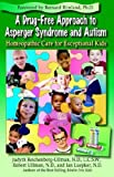 A Drug-Free Approach to Asperger Syndrome and Autism: Homeopathic Care for Exceptional Kids [Paperback]