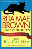 The Big Cat Nap: The 20th Anniversary Mrs. Murphy Mystery (Mrs. Murphy Mystery, 20th Anniversary) (0345530446) by Brown, Rita Mae