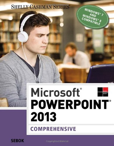 Microsoft Powerpoint 2013: Comprehensive (Shelly Cashman)