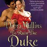 To Ruin the Duke | Debra Mullins