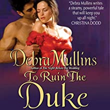 To Ruin the Duke | Livre audio Auteur(s) : Debra Mullins Narrateur(s) : Anne-Marie Piazza