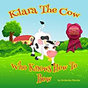 Klara The Cow Who Knows How To Bow (Friendship Series Book 1)