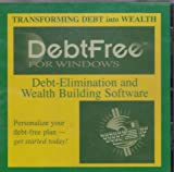 img - for Debtfree for Windows: Debt-elimination and Wealth Building Software - Transforming Debt into Wealth book / textbook / text book