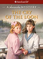 The Cry of the Loon (American Girl Mysteries (Quality))