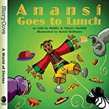 Anansi Goes to Lunch (       UNABRIDGED) by Bobby Norfolk, Sherry Norfolk Narrated by Bobby Norfolk