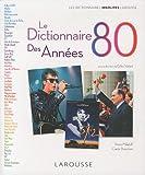 echange, troc Gilles Verlant & Pierre Mikaïloff - Le Dictionnaire des années 80