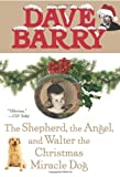 The Shepherd, the Angel, and Walter the Christmas Miracle Dog (0425217744) by Barry, Dave