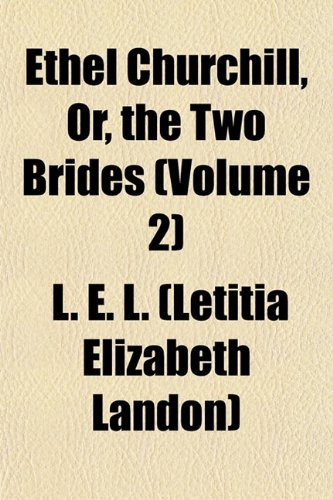 Ethel Churchill, Or, the Two Brides (Volume 2)
