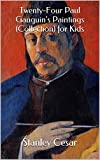 Twenty-Four Paul Gauguin's Paintings (Collection) for Kids