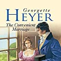 The Convenient Marriage (       UNABRIDGED) by Georgette Heyer Narrated by Caroline Hunt