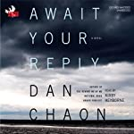 Await Your Reply: A Novel | Dan Chaon