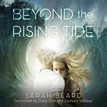 Beyond the Rising Tide Audiobook by  Sarah Beard Narrated by Dana Dae, Zachary Webber,  Punch Audio