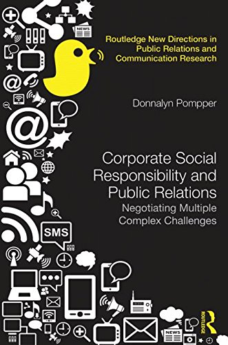 Corporate Social Responsibility and Public Relations: Negotiating Multiple Complex Challenges (Routledge New Directions in Public Relations & Communication Research)