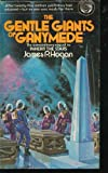 The Gentle Giants of Ganymede (0345273753) by Hogan, James P.