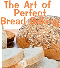 (FREE on 10/28) The Art Of Perfect Bread Baking by June Kessler - http://eBooksHabit.com