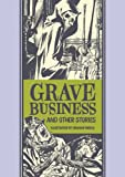 Grave Business And Other Stories (The EC Comics Library)