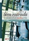 Bien Entendu : itinéraire d'un audiophile - 2e édition