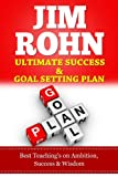 img - for JIM ROHN, Ultimate Success & Goal Setting Plan, Best Teachings on Ambition,Success & Wisdom (Jim Rohn Kindle Books, Brian Tracy, Anthony Robbins, Oprah Winfrey, Jack Canfield) book / textbook / text book
