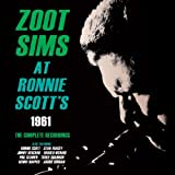 Zoot Sims at Ronnie Scott's 1961: The Complete Recordings Zoot Sims