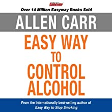 The Easy Way to Control Alcohol  by Allen Carr Narrated by Richard Mitchley