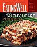 Eatingwell for a Healthy Heart Cookbook: 175 Delicious Recipes For Joyful Heart Smart Eating
