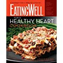 The EatingWell for a Healthy Heart Cookbook: 150 Delicious Recipes for Joyful, Heart-Smart Eating (EatingWell Books)
