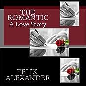 The Romantic | [Felix Alexander]