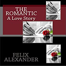 The Romantic Audiobook by Felix Alexander Narrated by Patrick Ball