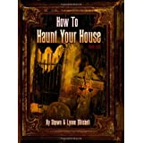 How To Haunt Your House ~ Lynne Mitchell