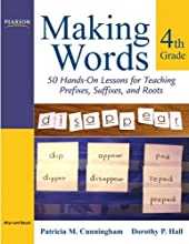 Making Words Fourth Grade: 50 Hands-On Lessons for Teaching Prefixes, Suffixes, and Roots: Written by Patricia M. Cunningham, 2008 Edition, (1st Edition) Publisher: Pearson [Paperback]