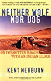 img - for Neither Wolf nor Dog: On Forgotten Roads with an Indian Elder book / textbook / text book