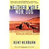 Neither Wolf Nor Dog: On Forgotten Roads with an Indian Elderby Kent Nerburn