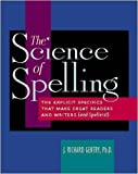 img - for The Science of Spelling: The Explicit Specifics That Make Great Readers and Writers (and Spellers!) book / textbook / text book