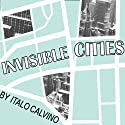 Invisible Cities Audiobook by Italo Calvino Narrated by John Lee