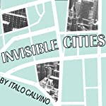 Invisible Cities | Italo Calvino