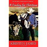 A Cowboy For Christmas ~ Kristen James