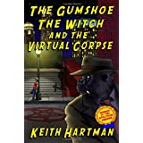 The Gumshoe, The Witch, And The Virtual Corpse ~ Keith Hartman