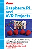 Make: Raspberry Pi and AVR Projects: Augmenting the Pi's ARM...