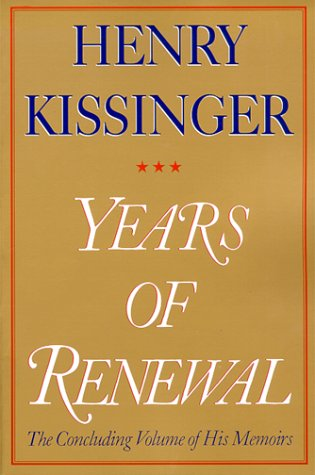 Years of Renewal, Henry Kissinger