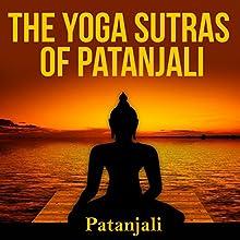 The Yoga Sutras of Patanjali   Livre audio Auteur(s) :  Patanjali Narrateur(s) : Ron Welch