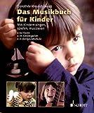 Das Musikbuch für Kinder: Mit Kindern singen, spielen, musizieren - zu Hause, im Kindergarten, in der Grundschule title=