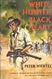 img - for White, hunter, black heart book / textbook / text book