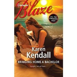 Bringing Home a Bachelor | [Karen Kendall]