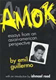 Amok: Essays from an Asian American Perspective; With an Introduction by Ishmael Reed