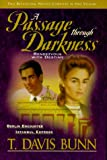 A Passage Through Darkness: Berlin Encounter/Istanbul Express (Rendezvous with Destiny 4-5) (0884862542) by Bunn, T. Davis