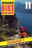 Bike Guide, Bd.11, Gardasee: 50 Touren – alle Bike-Routen der Region Gardasee Nord und Ost Rezessionen Picture