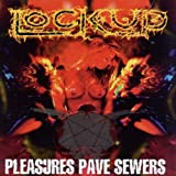 Pleasures Pave Sewers by Lock Up