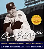Mickey Mantle: Stories & Memorabilia from a Lifetime with the Mick